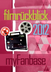 myFanbase Filmrückblick 2012