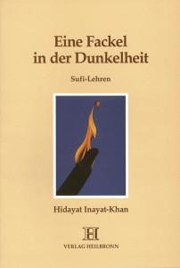 Eine Fakel in der Dunkelheit von Hidayat Inayat-Khan