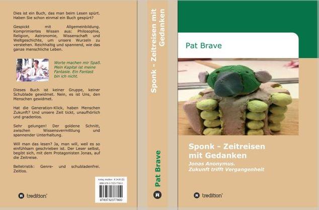 Ein tolles Buch ist auf dem Markt!  SPONK – ZEITREISEN MIT GEDANKEN. Jonas Anonymus. Zukunft trifft Vergangenheit
