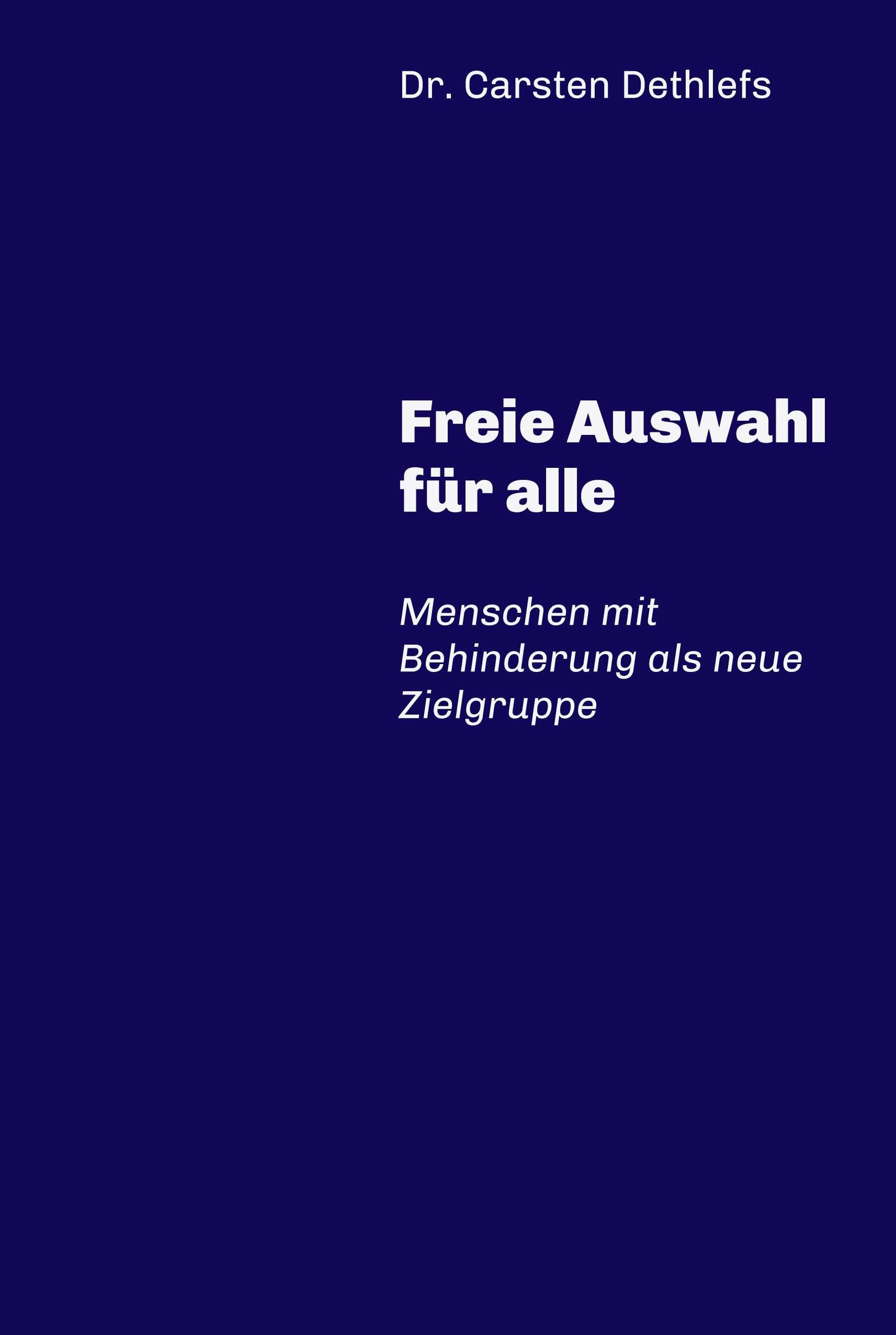 """""""Freie Auswahl für alle"""" von Dr. Carsten Dethlefs"""