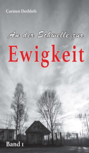 """Cover """"An der Schwelle zur Ewigkeit"""" - Carsten Dethlefs; Bildrechte bei Ralf Zahn & Carsten Dethlefs"""