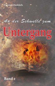 """""""An der Schwelle zum Untergang"""" von Dr. Carsten Dethlefs"""