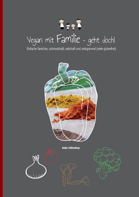 """9783956316739 Neuerscheinung: """"Vegan mit Familie geht doch!"""" von Anke Lüßenhop"""