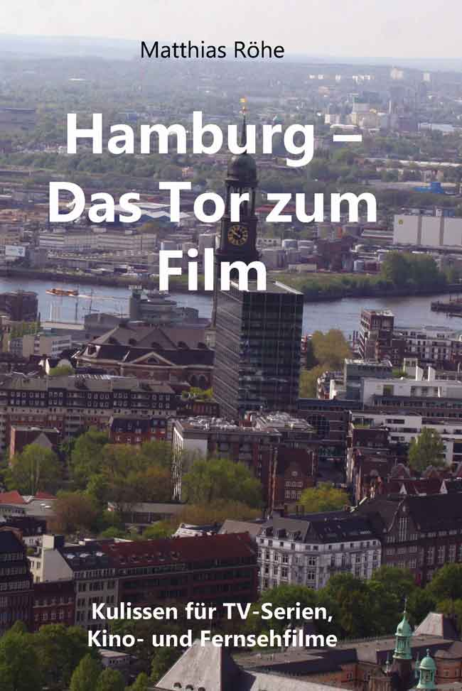 """Buch """"Hamburg – Das Tor zum Film"""" erschienen / Auf den Spuren Hamburger Filmkulissen"""