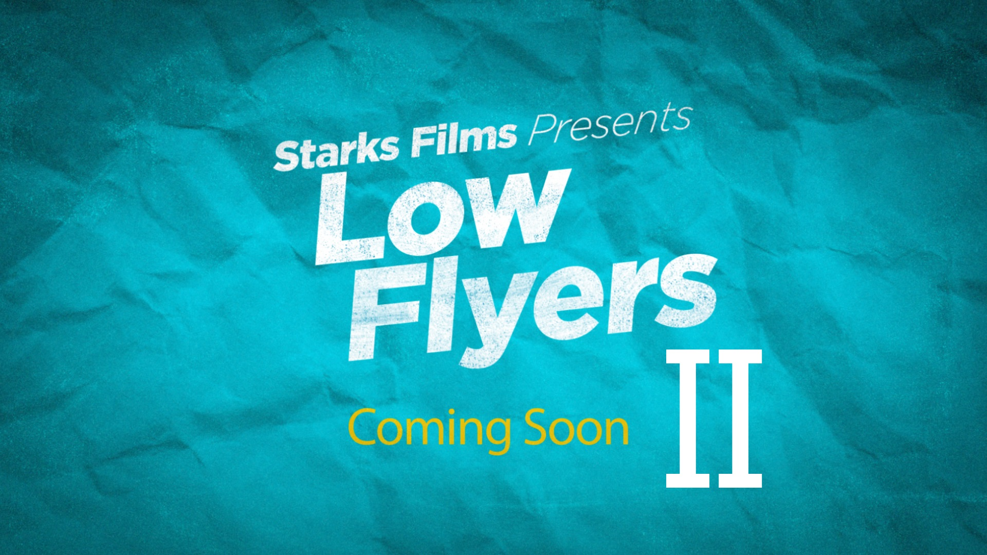 Starks Films announces 'Low Flyers II'