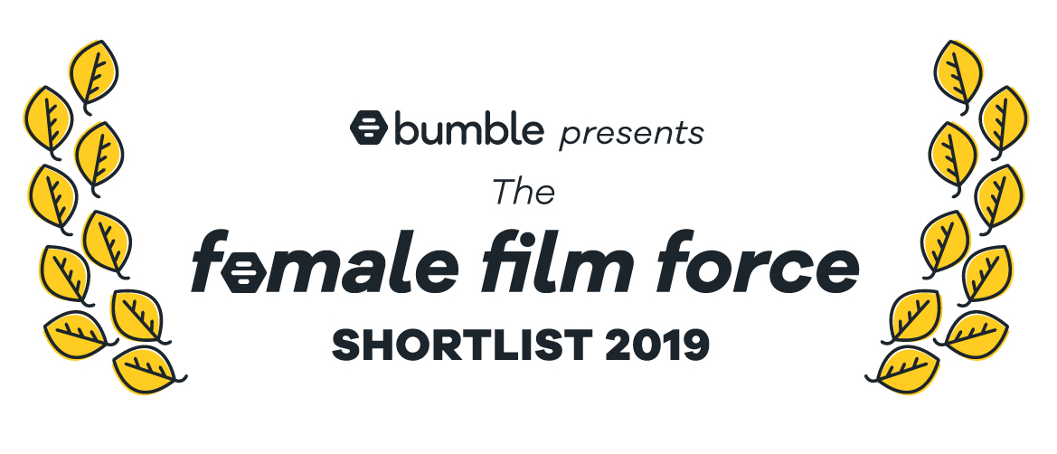 BUMBLE FEMALE FILM FORCE 2019 – SHORTLIST