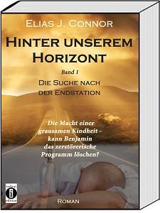 Sucht, Missbrauch und eine grausame Kindheit: Hinter unserem Horizont, kein Mainstram-Roman