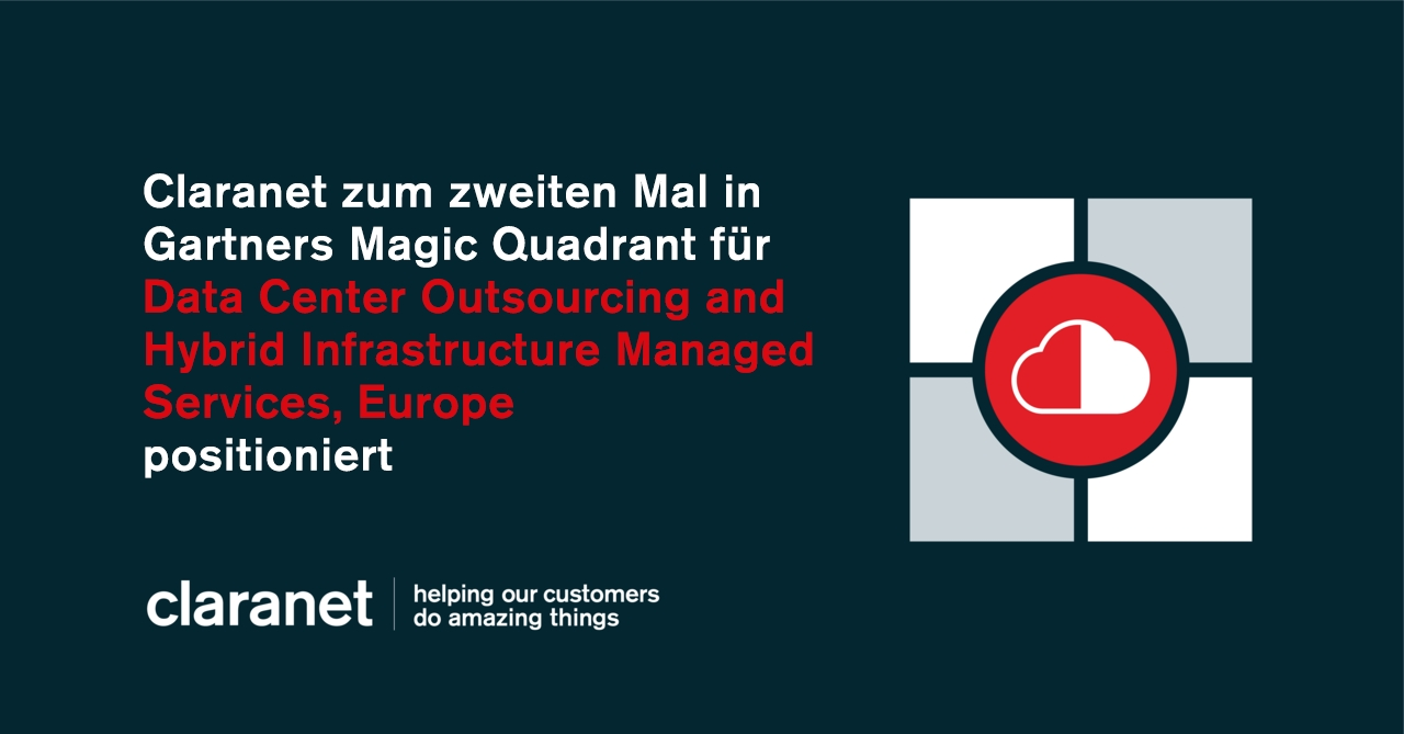 Claranet zum zweiten Mal in Gartners Magic Quadrant for Data Center Outsourcing and Hybrid Infrastructure Managed Services, Europe positioniert