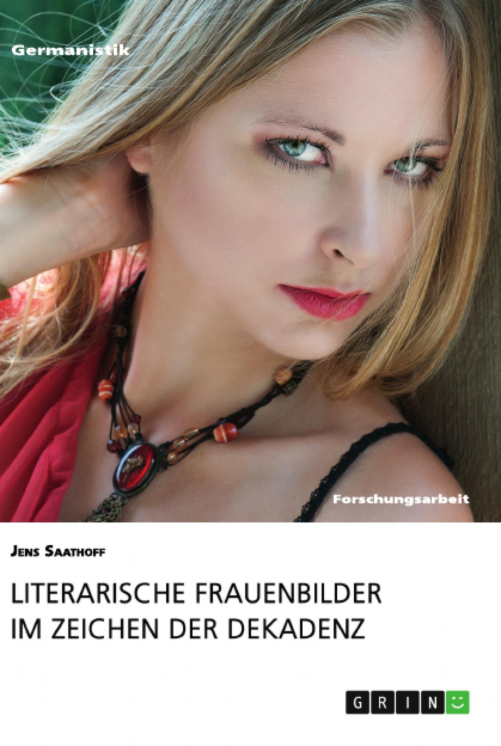 Literarische Frauenbilder im Zeichen der Dekadenz