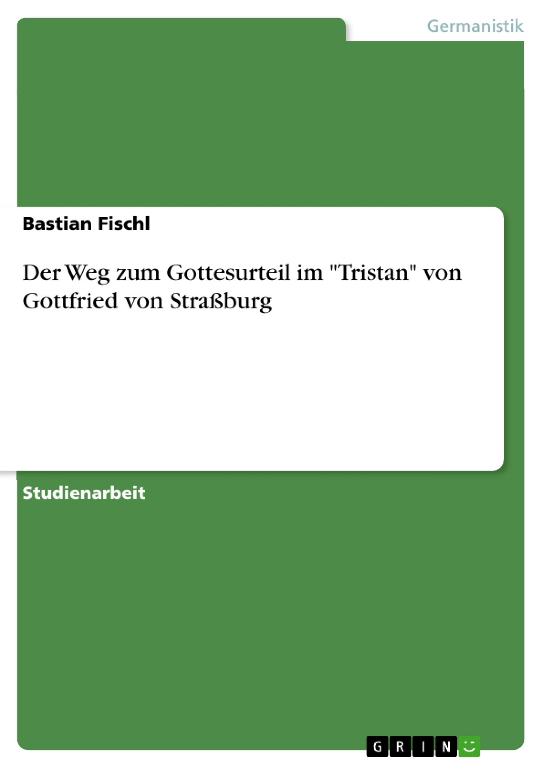 """Neuer Blick auf Gottfrieds von Straßburg """"Tristan"""""""