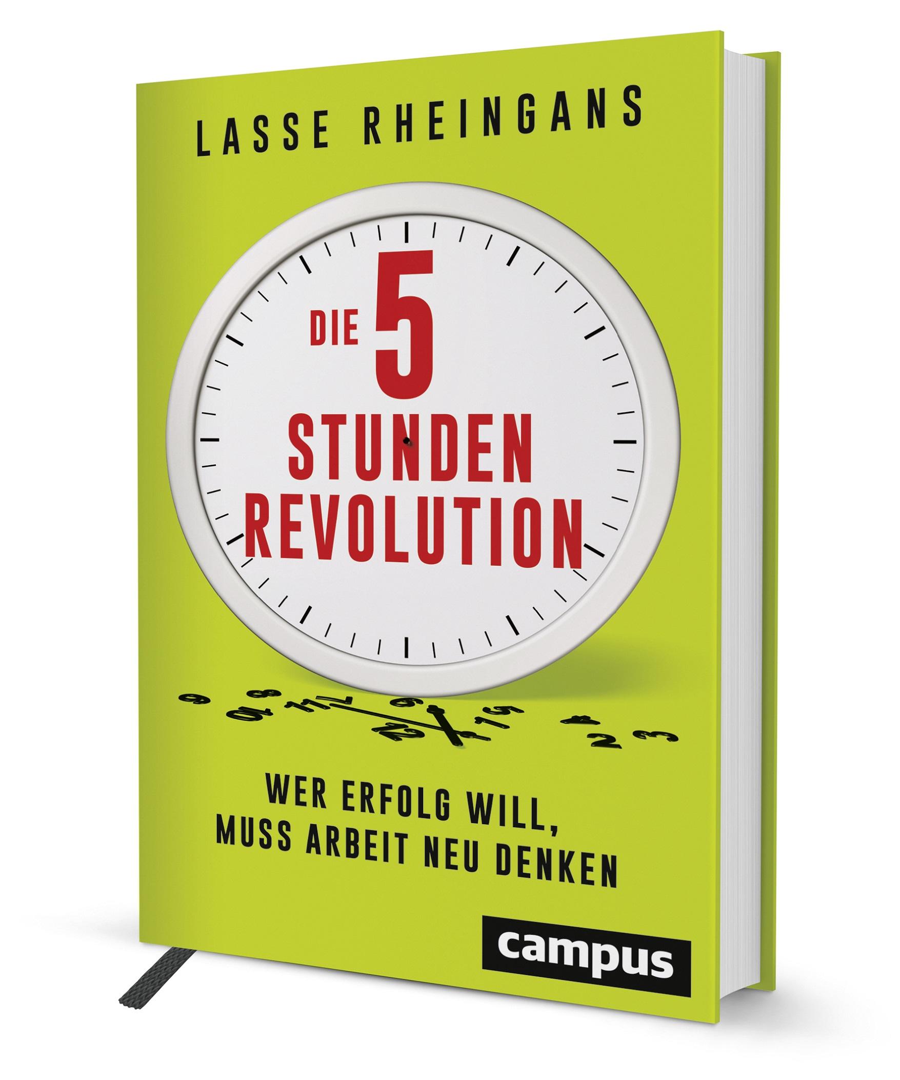 Die 5-Stunden-Revolution – Wer Erfolg will, muss Arbeit neu denken