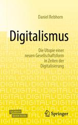 Digitalismus – die mutige Utopie einer neuen Gesellschaftsform