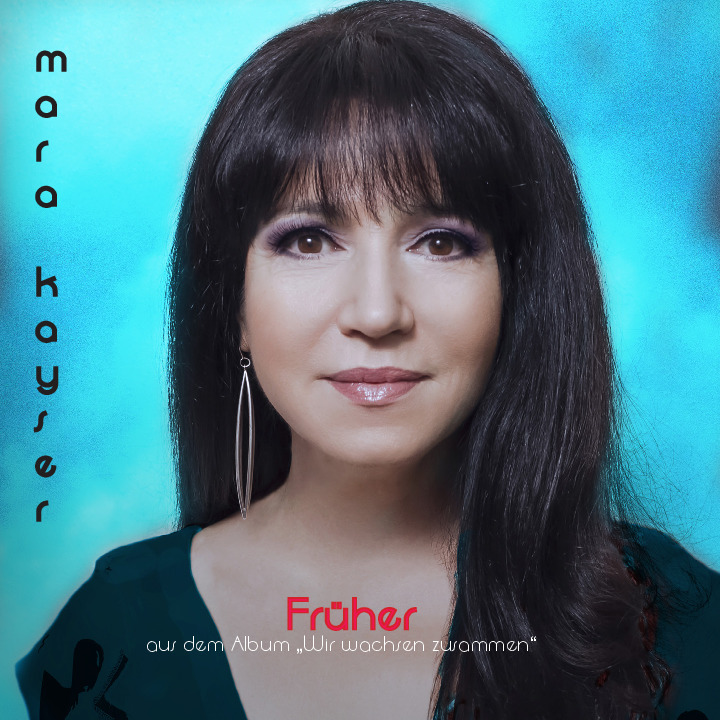 6-Frher-Cover-front Mara Kayser fragt in ihrer aktuellen Single WAR FRÜHER ALLES BESSER?